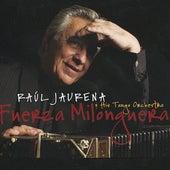Fuerza Milonguera by Raul Jaurena
