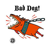 Bad Dog! by Joe Chaplain Band