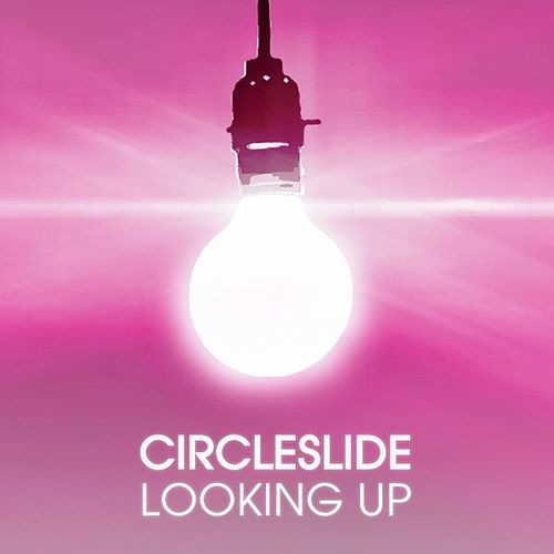 Looking Up (Mercy Ministries Mix) - Single by Circleslide