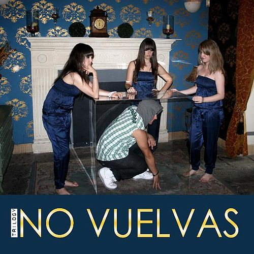 No Vuelvas - Single by Trilogy
