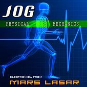 Jog - Physical Mechanics by Mars Lasar