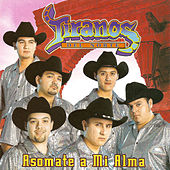 Asomate A Mi Alma by Los Tiranos Del Norte