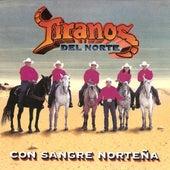 Con Sangre Nortena by Los Tiranos Del Norte