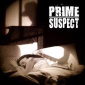Prime Suspect by Prime Suspect