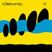 O by The Flowers Of Hell