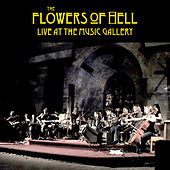 Live At The Music Gallery by The Flowers Of Hell
