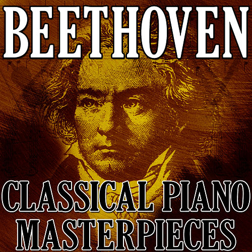 Beethoven (Classical Piano Masterpieces) by Ludwig van Beethoven