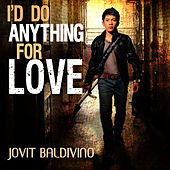 I Do Anything For Love by Jovit Baldivino
