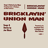 Bricklayin' Union Man by Joe Glazer