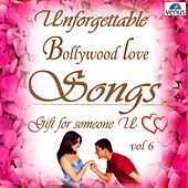 Unforgettable Bollywood Love Songs Vol. 6 by Various Artists