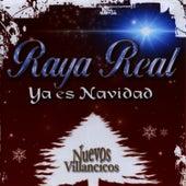 Ya es Navidad: Nuevos Villancicos by Raya Real