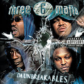 Da Unbreakables (Explicit Version) von Three 6 Mafia