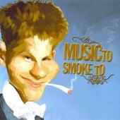 Music To Smoke To Vol 1 von Various Artists