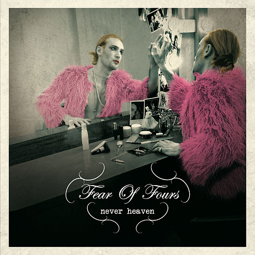 Never Heaven by Fear of Fours