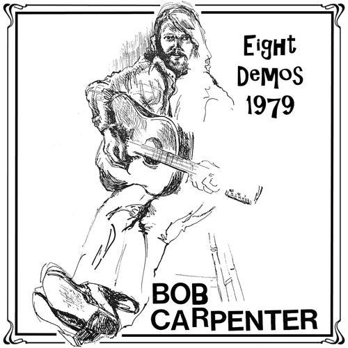 Eight Demos 1979 by Bob Carpenter