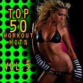 Top 50 Workout Hits Vol. 5 by Cardio Workout Crew