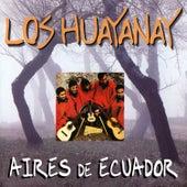 Aires de Ecuador by Los Huayanay