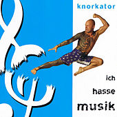 Ich Hasse Musik by Knorkator
