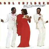 Where Is Your Woman Tonight by The Soul Children