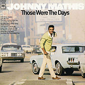 Those Were The Days by Johnny Mathis