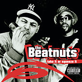 Take It Or Squeeze It by The Beatnuts