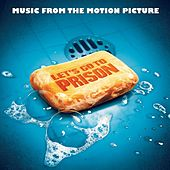 Let's Go To Prison (Music From The Motion Picture) von Various Artists
