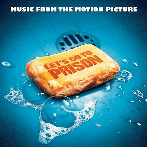Let's Go To Prison (Music From The Motion Picture) by Various Artists