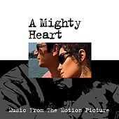 A Mighty Heart (Music From The Motion Picture) by Various Artists
