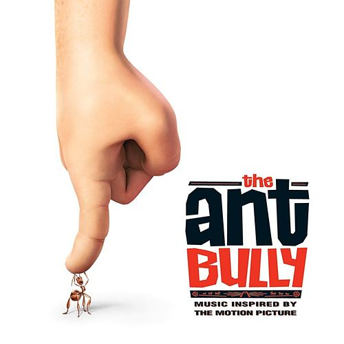 The Ant Bully (Music Inspired by The Motion Picture) by Various Artists
