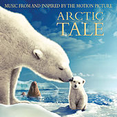 Arctic Tale (Music From And Inspired By The Motion Picture) von Various Artists