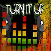 Turn It Up by Various Artists