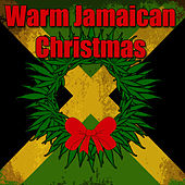 Warm Jamaican Christmas by Various Artists