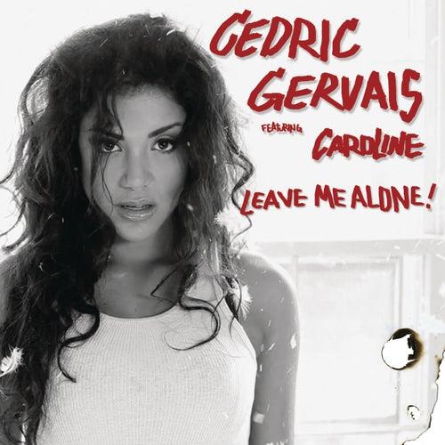 Leave Me Alone von Cedric Gervais