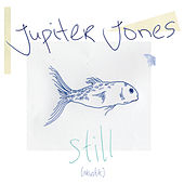 Still by Jupiter Jones