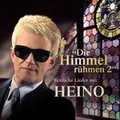 Die Himmel rühmen 2 - Festliche Lieder mit Heino by Heino