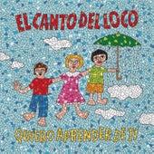 Quiero Aprender De Ti by El Canto Del Loco