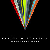 Mountains Move by Kristian Stanfill