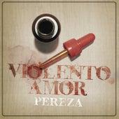 Violento Amor by Pereza