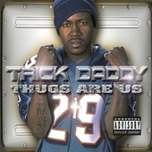 Thugs Are Us von Trick Daddy