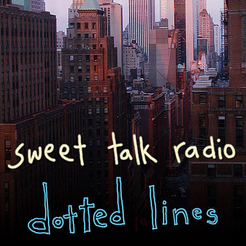 Dotted Lines by Sweet Talk Radio