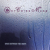Space Between the Drops by Sky Cries Mary