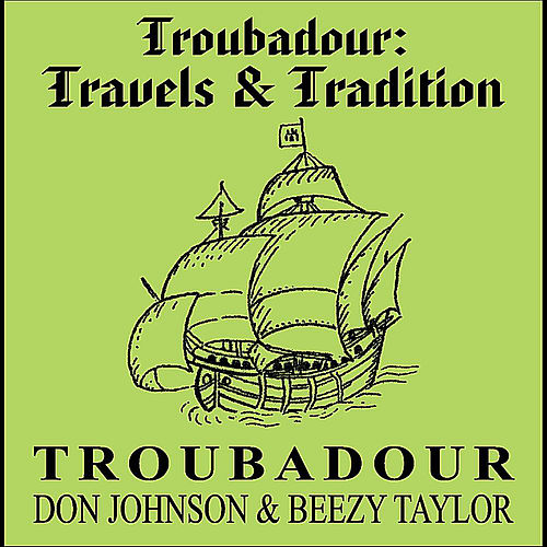 Troubadour: Travels & Tradition by Troubadour