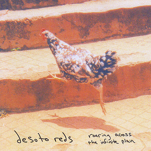 Roaring Across the Infinite Plain by Desoto Reds