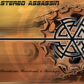 Breakbeats, Beatdowns & Breakups by Stereo Assassin