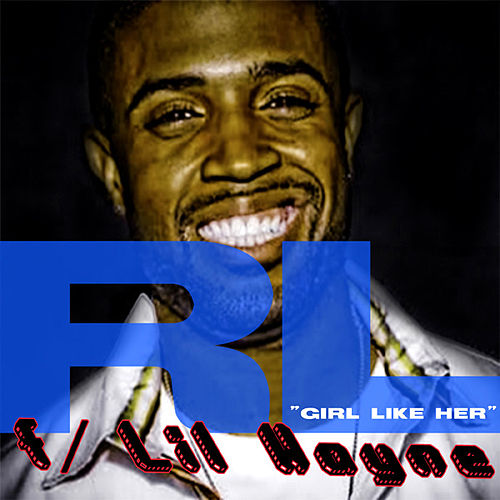 Girl Like Her (feat. Lil Wayne) by RL