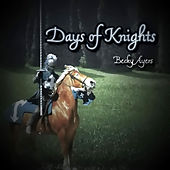 Days Of Knights by Becky Ayers