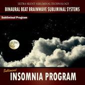 Subliminal Insomnia Program - Binaural Beat Brainwave Subliminal Systems by Binaural Beat Brainwave Subliminal Systems
