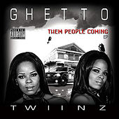 Them People Coming by Ghetto Twiinz