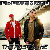 The Fast Lane (feat. Mayo) by Erok