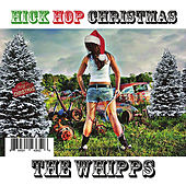 Hick-Hop Christmas - EP by The Whipps